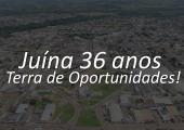 """""""TERRA DE OPORTUNIDADES"""" É O TEMA DA FESTA DOS 36 ANOS DE JUÍNA"""