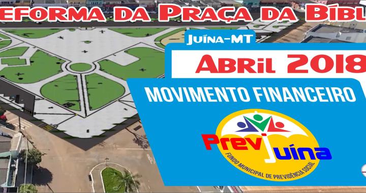 MOVIMENTO FINANCEIRO PREVI-JUINA COMPETÊNCIA ABRIL/2018