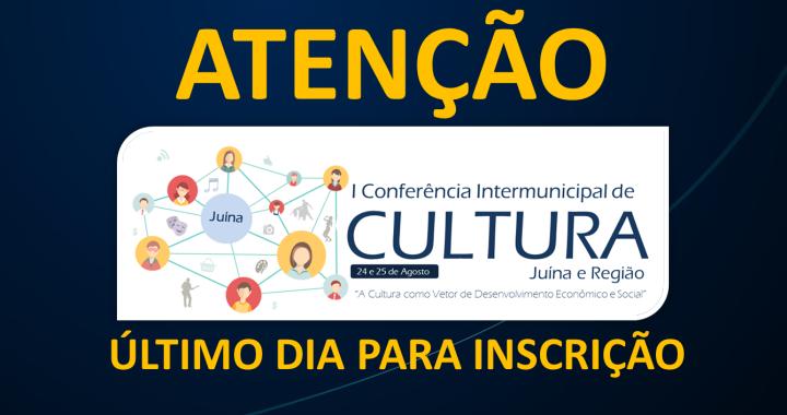 CONFERÊNCIA DE CULTURA - ÚLTIMO DIA PARA INSCRIÇÃO