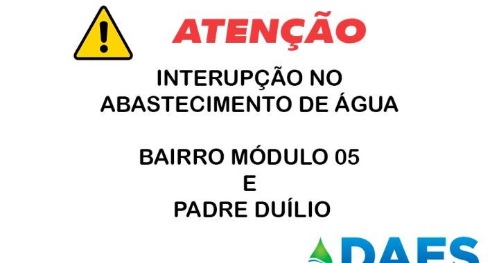 AVISO - SUSPENSÃO DE DISTRIBUIÇÃO DE ÁGUA - MÓD 05 E PADRE DUÍLIO